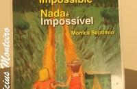 Lançamento do Livro de Monica Septimio    Nada é Impossível